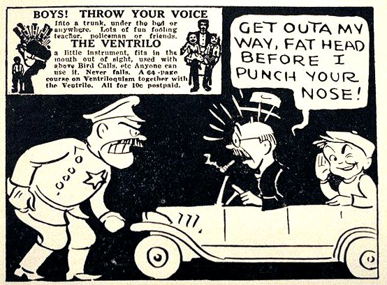 The Johnson-Smith ads in the comics used to fascinate me, particularly the ability to be a ventriloquist!