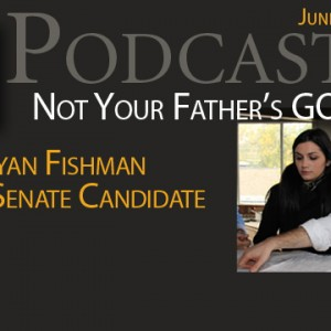 New Podcast:  Not Your Father's GOP – New Democrat Ryan Fishman, New Try for Michigan State Senate