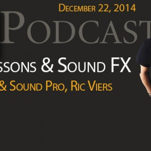 New Podcast – Life Lessons & Sound FX with Ric Viers