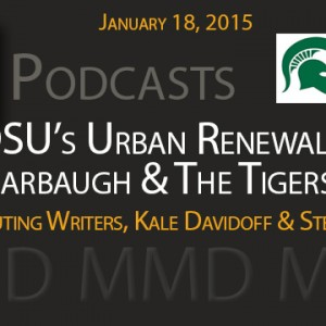 New Podcast:  OSU's Urban-Renewal, Harbaugh & the Tigers (with MMD Writers Kale Davidoff & Steve Mitzel)