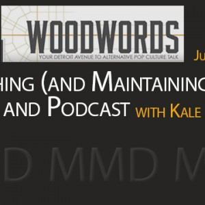 New Podcast:  Woodwords!  Launching (and Maintaining) a Blog & Podcast with Kale Davidoff