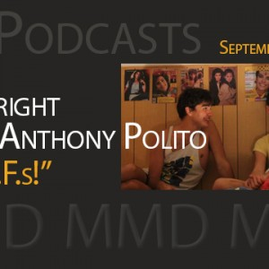 New Podcast!  Playwright Frank Anthony Polito and B.F.s!