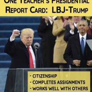 Presidential Report Card from one Teacher's Lifetime:  LBJ to Trump
